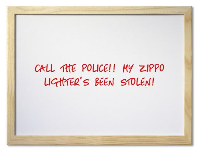 Call-the-police-My-Zippo