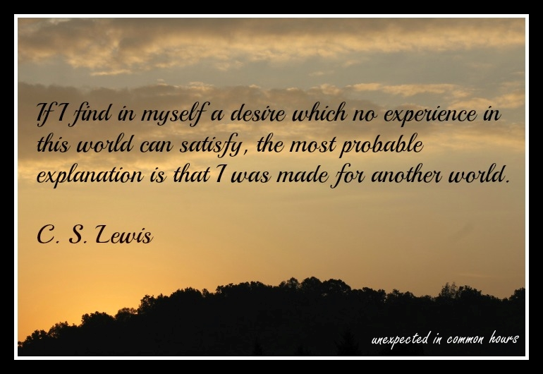 Cs Lewis Quotes Writer's Quote Wednesday: C.S. Lewis | Unexpected in common hours Cs Lewis Quotes